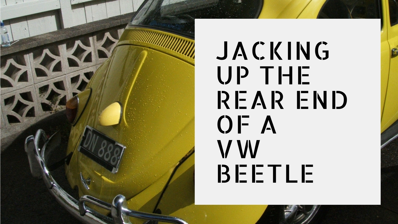 Jacking Up The Rear Of A Volkswagen Beetle Vw Classic Fix Youtube