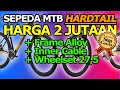 - Sepeda MTB Hardtail 2 jutaan 2020 // frame alloy, innercable, 27.5