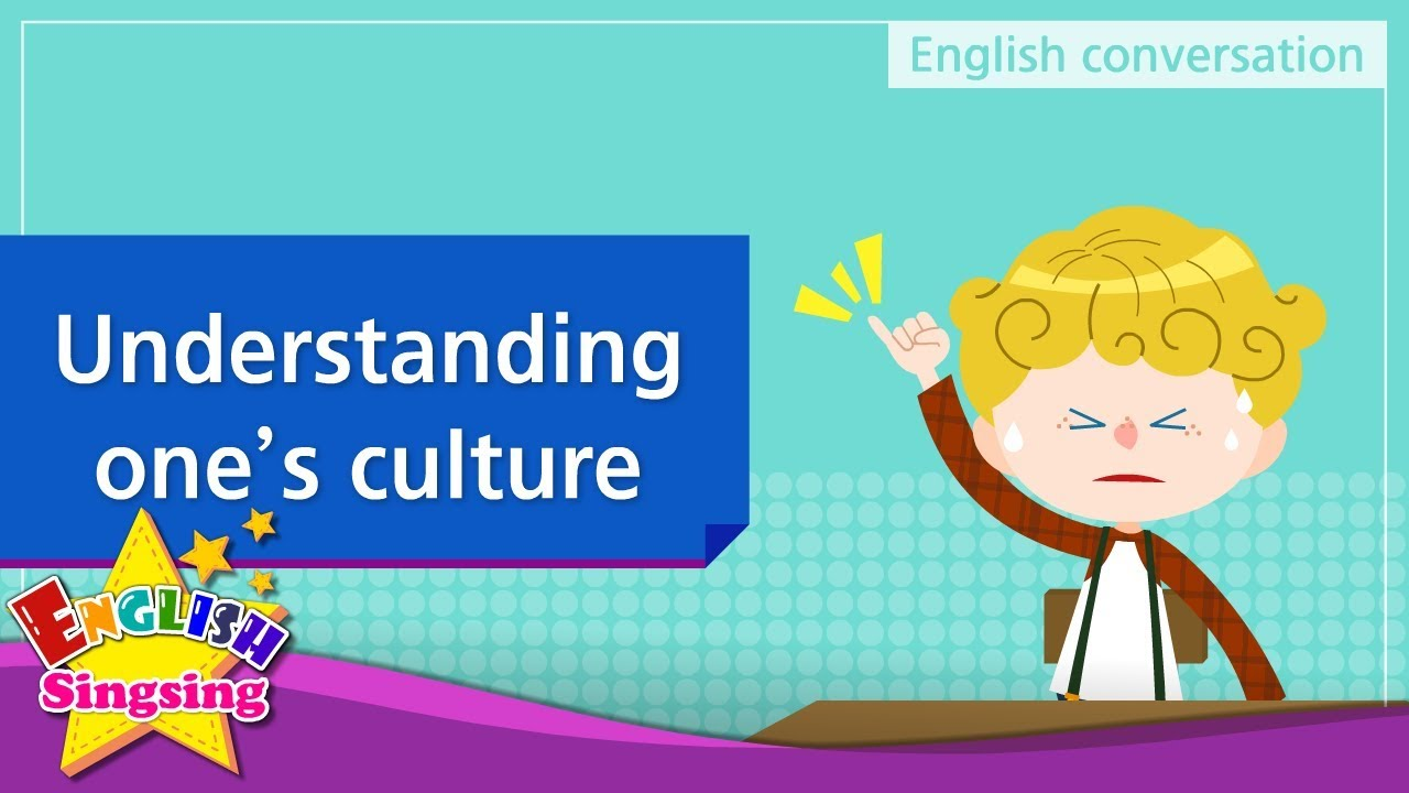25. Understanding one's culture - Educational video for Kids - Role-play conversation #1