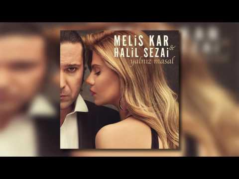 Melis Kar Feat Halil Sezai - Yalnız Masal