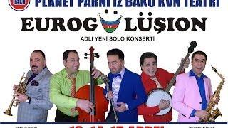 Eurogülüşıon - Planet Parni iz Baku (2012, Tam Versiya)