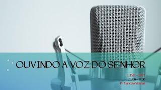 Live PARTE 2: Ouvindo a Voz do SENHOR - Rev. Marcelo Vinicius