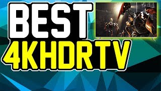 BEST 4K HDR TV for XBOX ONE X - XBOX ONE X TV REQUIREMENTS | Best 4K HDR GamingTVS