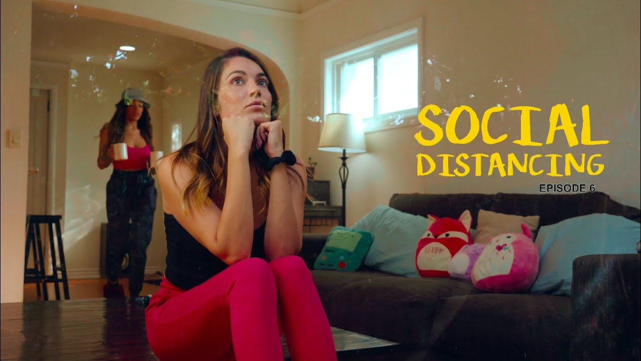 Social Distancing: Episode 6