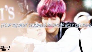 [TOP 15] BEST COUPLES IN KPOP BOY GROUPS