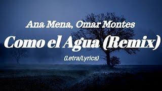 Ana Mena, Omar Montes - Como el Agua Remix (Letra/Lyrics).mp3