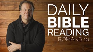 Romans10 - Daily Bible Reading