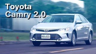2015 Toyota Camry 2.0L試駕:能否守住國產旗艦地位?!