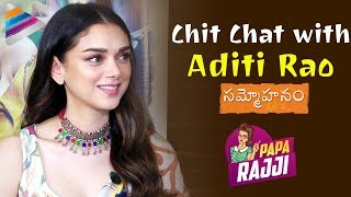 Aditi Rao Hydari Exclusive Interview | Chit Chat with Aditi Rao | Sammohanam Movie | Papa Rajji