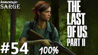 Zagrajmy w The Last of Us Part 2 PL (100%) odc. 54 - KONIEC GRY NA 100%