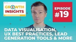 Data Visualisation, UX Best Practices, Lead Generation Tools & More | Growth Insights #19