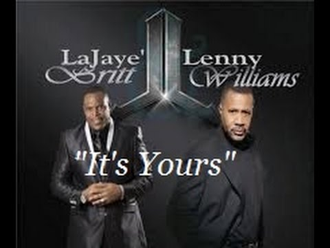 "Lenny Williams & LaJaye Britt - ""It's Yours"""