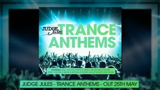 Judge Jules Trance Anthems - Minimix - Album Out Now!