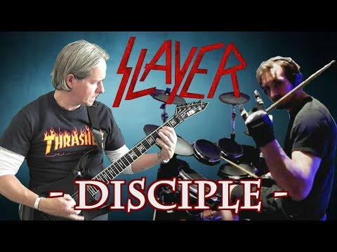 Slayer - Disciple -  guitar and drum cover