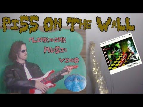 """Piss on the Wall"" - J. Geils Band (flinkAdink Music Video)"