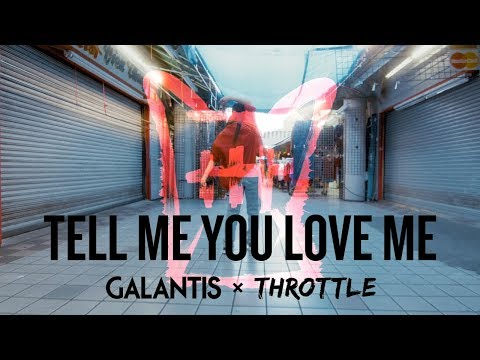 Galantis & Throttle - Tell Me You Love Me (Official Music Vi