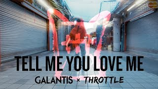 Смотреть клип Galantis & Throttle - Tell Me You Love Me