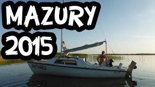 Mazury 2015 - Rejs po 23 jeziorach