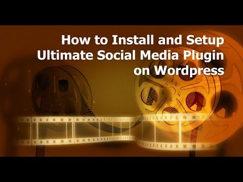 How to Install and Setup Ultimate Social Media Plugin on Wordpress
