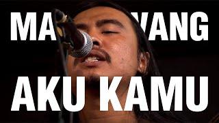 MAWANG - AKU KAMU | INDIE INDONESIA | INDIE LOKAL