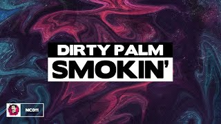 Dirty Palm - Smokin&#39