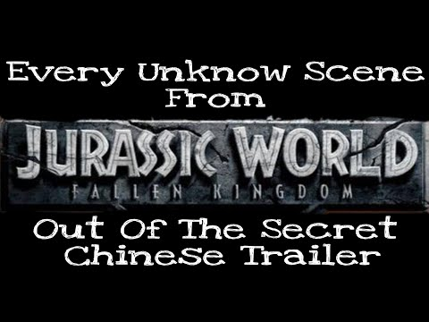 Every Unknown Scene From Jurassic World: Fallen Kingdom Out Of The Secret Chinese Trailer