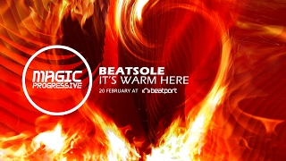 Beatsole - It's Warm Here [Magic Progressive] (Out Now)