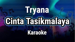 Cinta Tasikmalaya - Tryana (Karaoke) Male and Female Key   By Music
