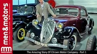 The Amazing Story Of Citroen Motor Company - Part 1