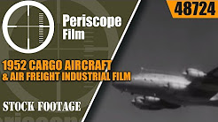 1952 CARGO AIRCRAFT & AIR FREIGHT INDUSTRIAL FILM  SKY TRADERS  48724