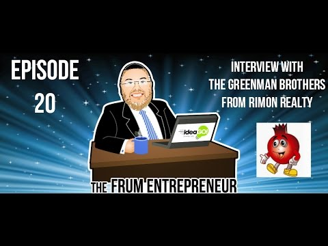 The Frum Entrepreneur Episode 20: Interview with Baruch David and Yehuda Greenman from Rimon Realty