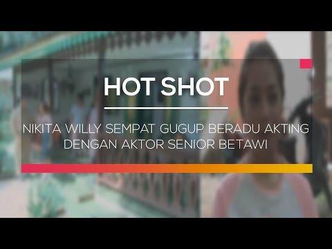 Nikita Willy Sempat Gugup Beradu Akting dengan Aktor Senior Betawi -  Hot Shot Mp3