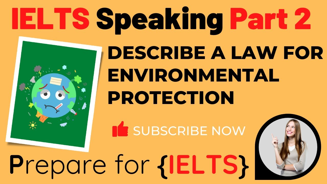 IELTS Speaking Part 2 - Describe a law for environmental protection