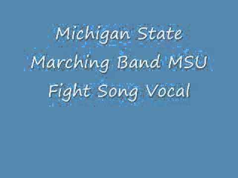 Michigan State Marching Band MSU Fight Song Vocal