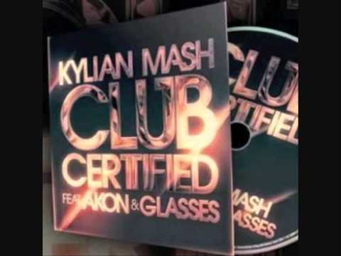 Club Certified - Kylian Mash Feat. Akon & Glasses & Puls ...