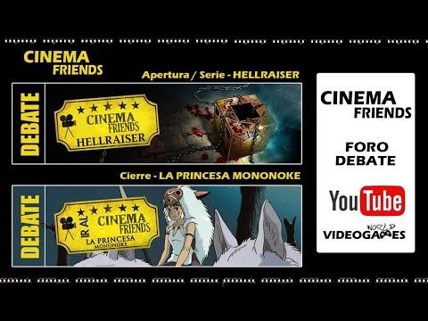 Debate CInema Friends - Hellraiser y La Princesa Mononoke