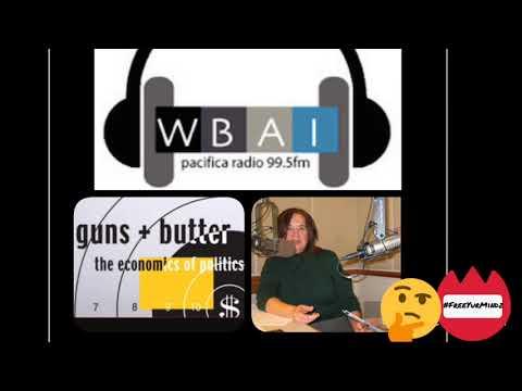 Global Economics & Politics. -WBAI- GUNS & BUTTER