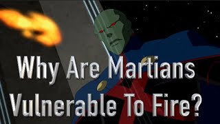 Why Are Martians Vulnerable To Fire?