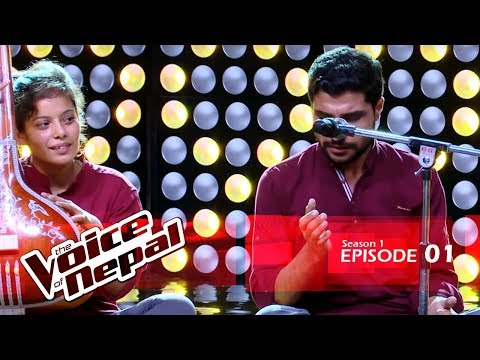 The Voice of Nepal - S1 E01 (Blind Audition)