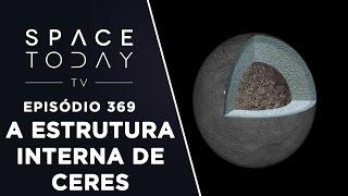 A Estrutura Interna de Ceres - Space Today TV Ep.369