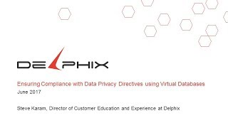 LD2017S15 (Pt 1): Ensuring Compliance with Data Privacy - Delphix