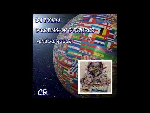 SET MINIMAL HOUSE MEETING OF CULTURES SET DJ MOJO cr