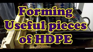Forming Useful Pieces Of Recycled HDPE