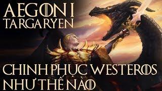 Game of Thrones - TỔ TIÊN CỦA DAENERYS CHINH PHỤC WESTEROS NHƯ THẾ NÀO?
