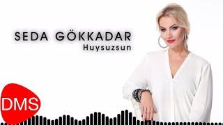 Seda Gökkadar | Huysuzsun [Official Audio]