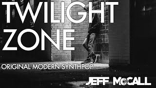 Jeff McCall - Twilight Zone - modern synthpop