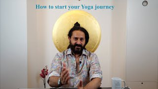 How to start your Yoga journey.  The Yogveda Podcast by Shahid Khan.