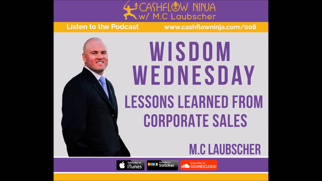 008: M.C. Laubscher: Wisdom Wednesday! Lessons Learned From Corporate Sales