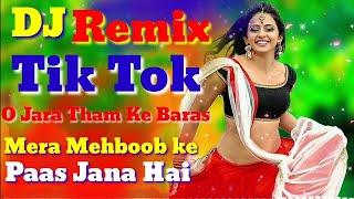 O Jara Tham Ke Baras (Full Song) DJ Remix Tik Tik Dj Song New Hindi DJ O Jara Tham Ke Baras