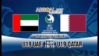 Trực tiếp U19 UAE vs U19 Qatar '16h00 ngày 18-10-2018' trên VTV6-VÒNG BẢNG U19 CHÂU Á